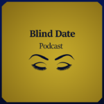 Blind Date Podcast