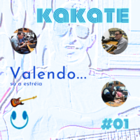 Podcast programa do Kakate estréia