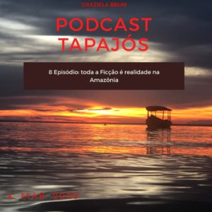 podcast tapajos ep 8