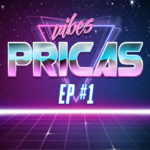EP #1 Pricas Vibes
