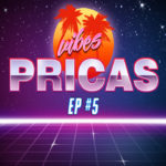 EP #5 - Pricas Vibes