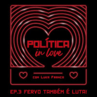 política in love podcast 3 luka franca